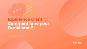 Expérience client : comment l'améliorer ? Agence IDEO